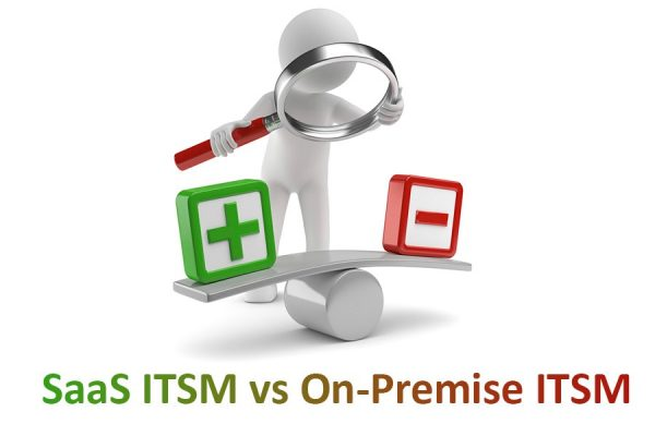 SaaS ITSM vs On-Premise ITSM